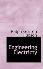 Engineering Electricty af Ralph Gorton Hudson