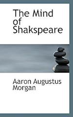The Mind of Shakspeare af Aaron Augustus Morgan