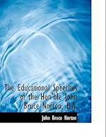 The Educational Speeches of the Hon'ble John Bruce Norton, B.A. af John Bruce Norton