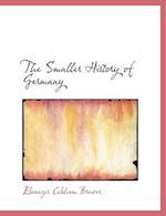 The Smaller History of Germany af Ebenezer Cobham Brewer