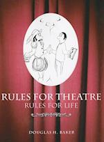 Rules for Theatre, Rules for Life af Douglas Baker