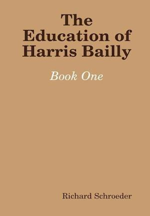 The Education of Harris Bailly