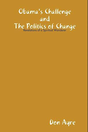 Obama's Challenge and the Politics of Change