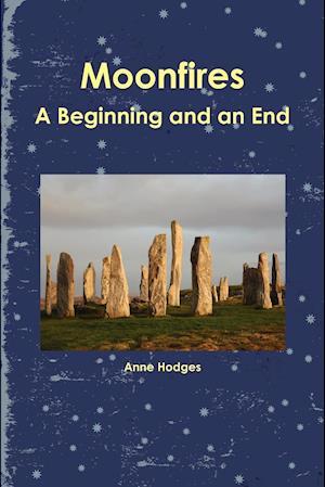Moonfires - A Beginning and an End