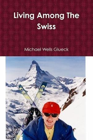 Living Among The Swiss