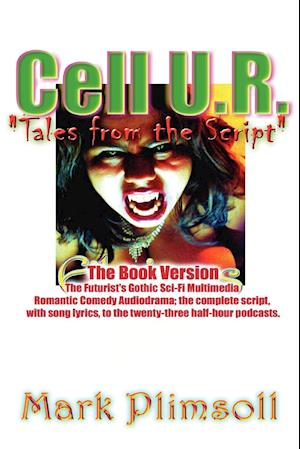 Cell U.R. Tales from the Script
