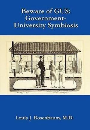 Beware of Gus: Government-University Symbiosis