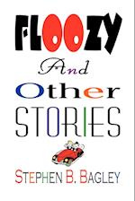 Floozy and Other Stories af Stephen B. Bagley