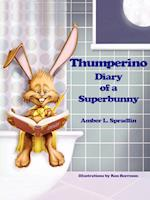 Thumperino - Diary of a Superbunny af Amber L. Spradlin