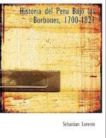 Historia del Perao Bajo Los Borbones, 1700-1821 af Sebastian Lorente