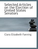 Selected Articles on the Election of United States Senators af Clara Elizabeth Fanning