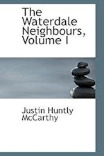 The Waterdale Neighbours, Volume I af Justin Huntly Mccarthy