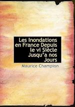 Les Inondations En France Depuis Le VI Siaucle Jusqua a Nos Jours af Maurice Champion