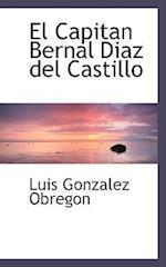 El Capitan Bernal Diasaz del Castillo