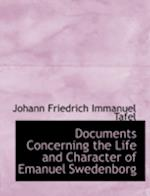 Documents Concerning the Life and Character of Emanuel Swedenborg (Large Print Edition)