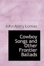 Cowboy Songs, and Other Frontier Ballads