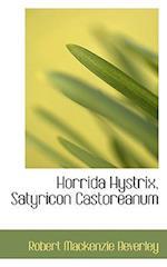 Horrida Hystrix, Satyricon Castoreanum af Robert Mackenzie Beverley
