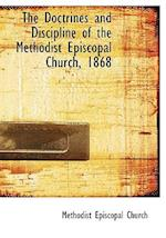The Doctrines and Discipline of the Methodist Episcopal Church, 1868 (Large Print Edition)