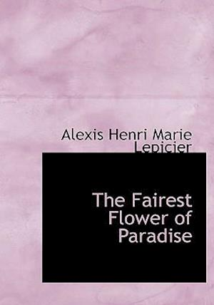 The Fairest Flower of Paradise (Large Print Edition)