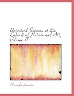 Universal Science, or the Cabinet of Nature and Art, Volume II (Large Print Edition)