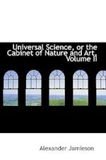 Universal Science, or the Cabinet of Nature and Art, Volume II