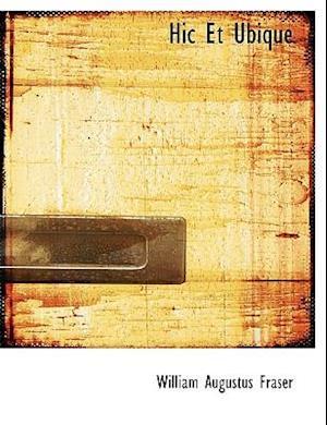 Hic Et Ubique (Large Print Edition)