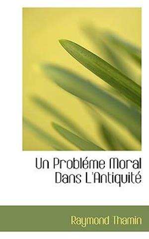 Un ProblAcme Moral Dans L'AntiquitAc