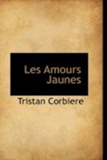 Les Amours Jaunes af Tristan Corbiere