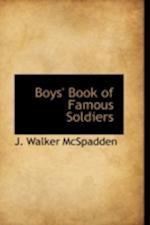 Boys' Book of Famous Soldiers af J. Walker McSpadden