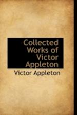 Collected Works of Victor Appleton af Victor Appleton II