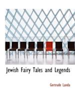 Jewish Fairy Tales and Legends af Gertrude Landa