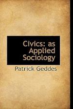 Civics, as Applied Sociology af Patrick Geddes