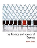 The Practice and Science of Drawing af Harold Speed