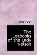 The Logbooks of the Lady Nelson af Ida Lee
