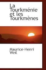 La Tourkmenie Et Les Tourkmenes af Maurice-Henri Weil