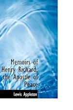 Memoirs of Henry Richard, the Apostle of Peace af Lewis Appleton