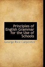 Principles of English Grammar for the Use of Schools af George Rice Carpenter