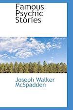Famous Psychic Stories af Joseph Walker Mcspadden