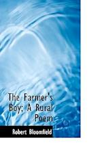 The Farmer's Boy; A Rural Poem af Robert Bloomfield