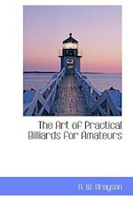 The Art of Practical Billiards for Amateurs
