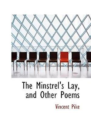 The Minstrel's Lay, and Other Poems