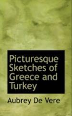 Picturesque Sketches of Greece and Turkey af Aubrey De Vere