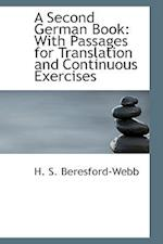A Second German Book: With Passages for Translation and Continuous Exercises af H. S. Beresford-Webb