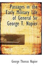 Passages in the Early Military Life of General Sir George T. Napier af George Thomas Napier