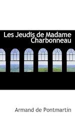 Les Jeudis de Madame Charbonneau af Armand De Pontmartin