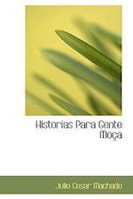 Historias Para Gente Moca af Julio Cesar Machado