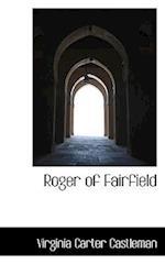 Roger of Fairfield af Virginia Carter Castleman