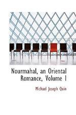 Nourmahal, an Oriental Romance, Volume I