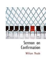 Sermon on Confirmation af William Meade