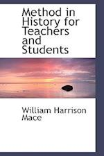 Method in History for Teachers and Students af William Harrison Mace